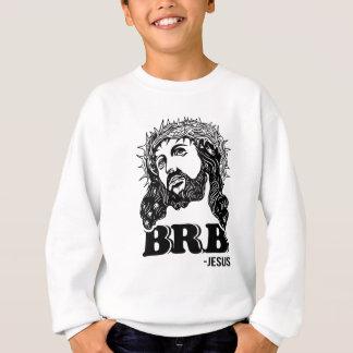 BRB- Jesus Sweatshirt