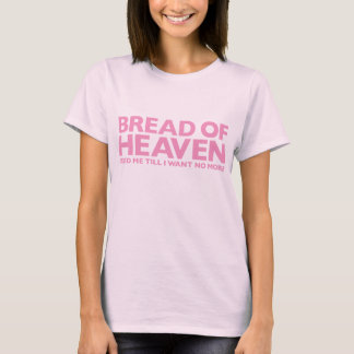 Bread Of Heaven Pink T-Shirt