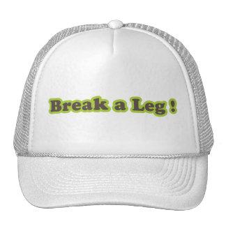 Break a Leg hat