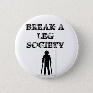 Break a Leg Society 2 Inch Round Button