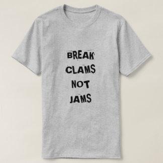 BREAK CLAMS NOT JAMS` T-Shirt
