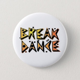 Break Dance 2 Inch Round Button