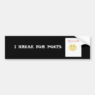 Break For Poets Bumper Sticker