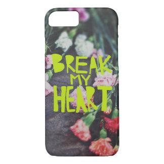 Break My Heart iPhone 7 Case