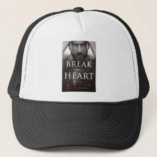 Break my HeartFINAL-high Trucker Hat