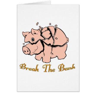Break The Bank Greeting Card