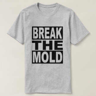 Break the Mold T-Shirt