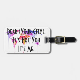 Break Up With Your Hometown! Custom Luggage Tag
