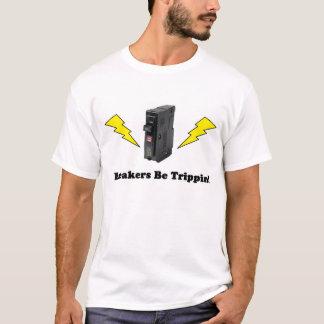 Breakers Be Trippin!!  Tshirt