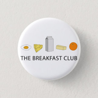 Breakfast Club 1 Inch Round Button