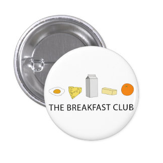 Breakfast Club 1 Inch Round Button