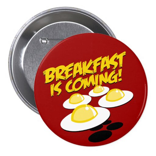 Breakfast Is Coming! Pin
