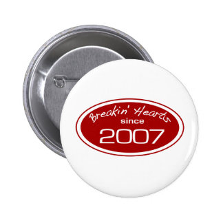 Breakin Hearts since 2007 Pins
