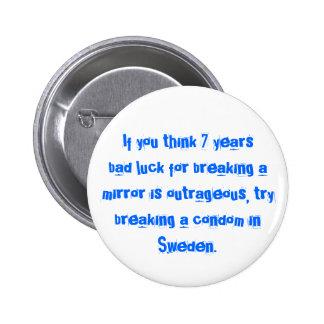Breaking a Condom in Sweden Pinback Button