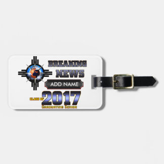 Breaking News Class Of 2017 Luggage Tag