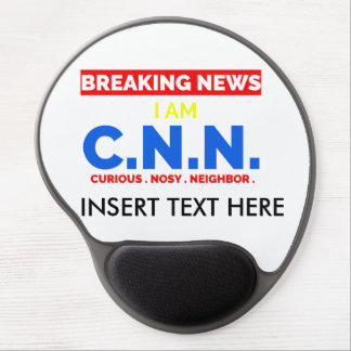 Breaking News: I am Curious Nosy Neighbor (C.N.N.) Gel Mouse Pad