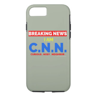 Breaking News: I am Curious Nosy Neighbour (C.N..) iPhone 7 Case