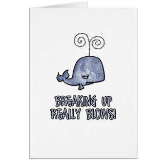 breaking up really blows card