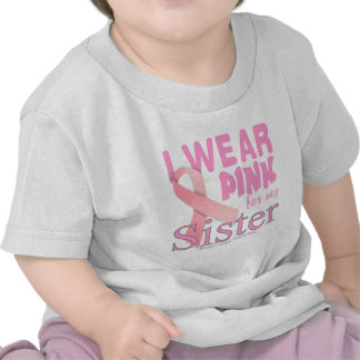 Breast Cancer Awareness for Sister T Shirts