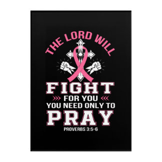 Breast Cancer Christian Lord Figh You Pray Acrylic Print