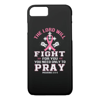 Breast Cancer Christian Lord Figh You Pray iPhone 8/7 Case