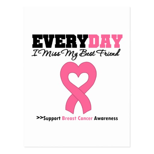 Breast Cancer Every Day I Miss My Best Friend Post Card