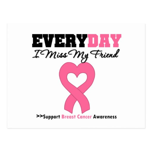 Breast Cancer Every Day I Miss My Friend Post Cards