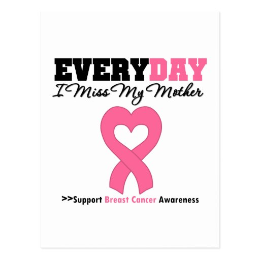 Breast Cancer Every Day I Miss My Mother Post Cards