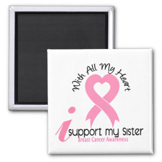 Breast Cancer I Support My Sister Square Magnet