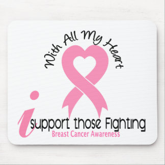 Breast Cancer I Support Those Fighting Mouse Pad