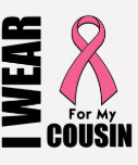 Breast Cancer I Wear Pink For My Cousin Tshirt