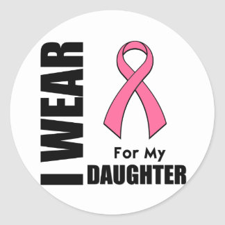 Breast Cancer I Wear Pink For My Daughter Round Stickers