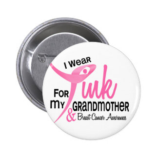 BREAST CANCER I Wear Pink For My Grandmother 41 2 Inch Round Button