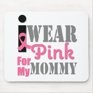 Breast Cancer I Wear Pink Mommy Mouse Pad