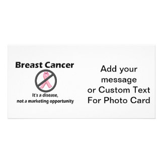 Breast Cancer is Disease-Not Marketing Opportunity Picture Card