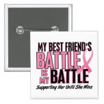 Breast Cancer My BATTLE TOO 1 Best Friend 2 Inch Square Button