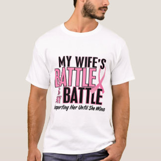 Breast Cancer My BATTLE TOO 1 Wife T-Shirt