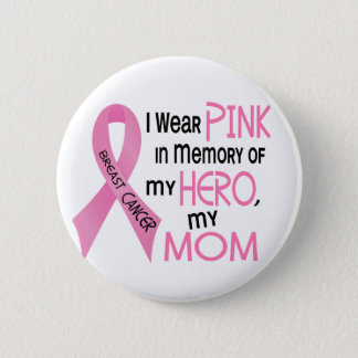Breast Cancer PINK IN MEMORY OF MY MOM 1 2 Inch Round Button