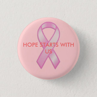 Breast Cancer Ribbon, HOPE STARTS WITH US 1 Inch Round Button