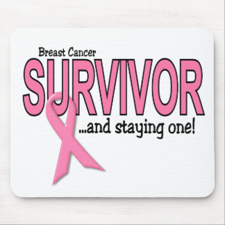 BREAST CANCER SURVIVOR And Staying One Mouse Pad