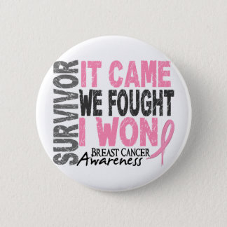 Breast Cancer Survivor It Came We Fought I Won 2 Inch Round Button