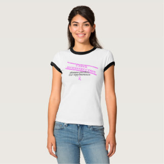 Breast Cancer T-shirt Under Reconstruction (humor)