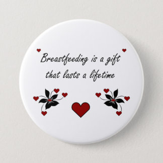 Breastfeeding is a Gift 3 Inch Round Button