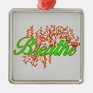 Breathe 2 metal ornament