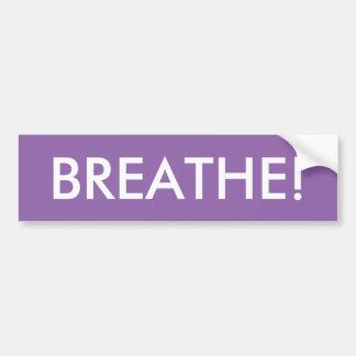 Breathe! Bumper Sticker