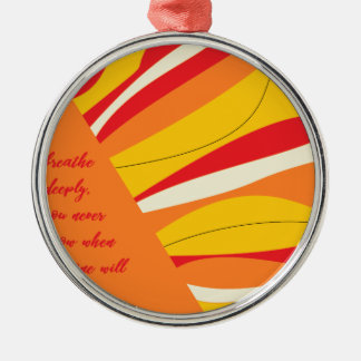 breathe deeply metal ornament