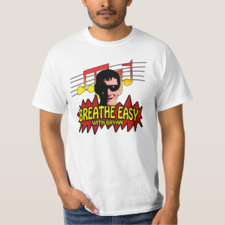 Breathe Easy With Bryan T-Shirt