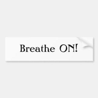 Breathe ON! Bumper Sticker