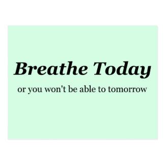 Breathe Today Postcard