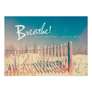 Breathe. You are almost there. . . Posters